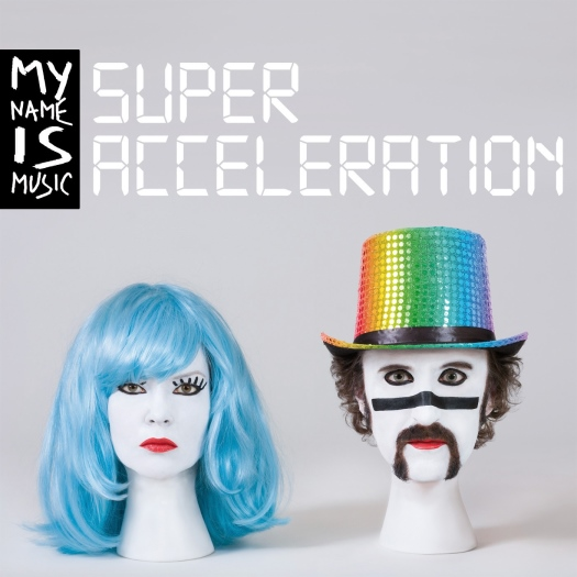 My Name Is Music Super Acceleration