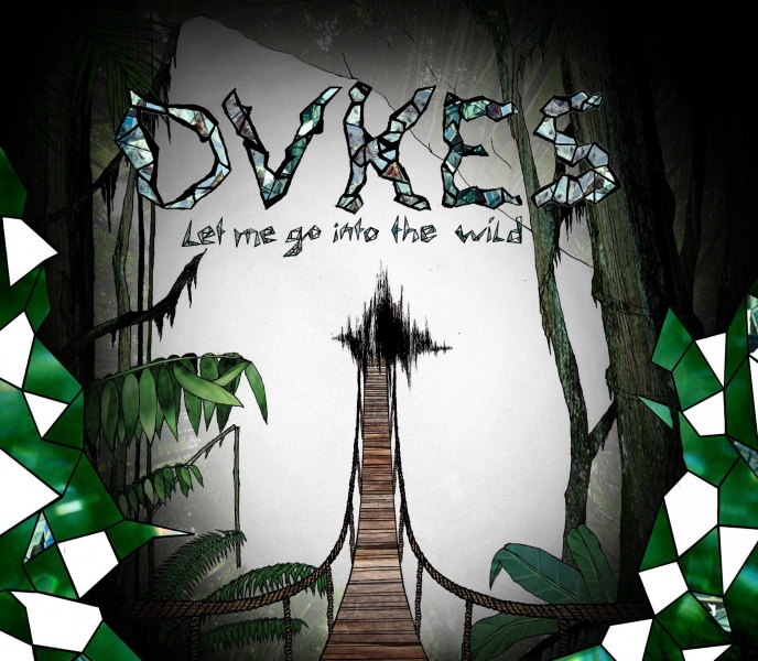 DVKES let me go into the wild